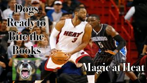 Dogs Ready to Bite the Books: Orlando Magic at Miami Heat