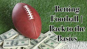 Betting Football | Back to the Basics