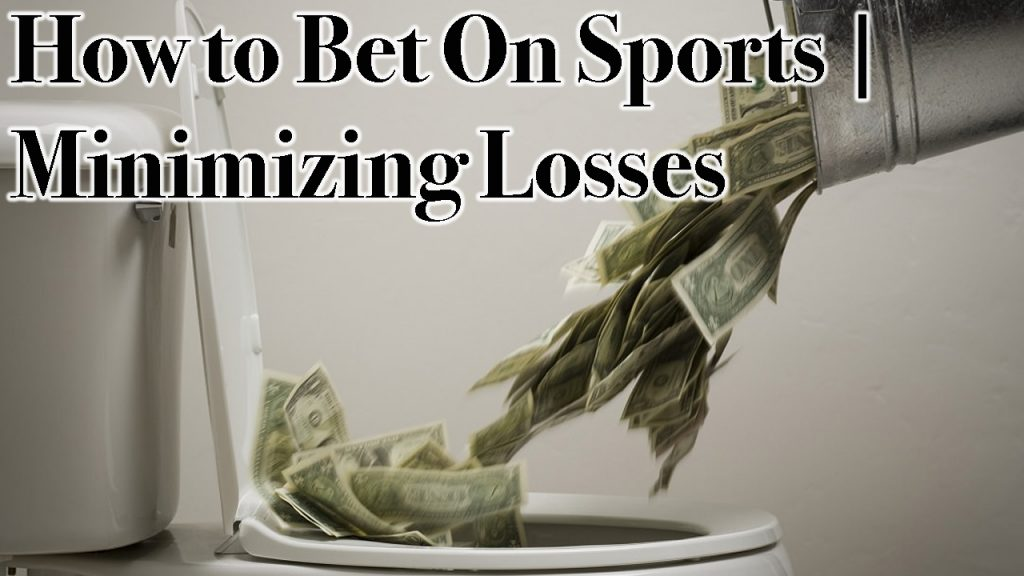 How to Bet On Sports | Minimizing Losses