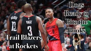 Dogs Ready to Bite the Books: Trail Blazers at Rockets