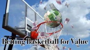 Betting Basketball for Value