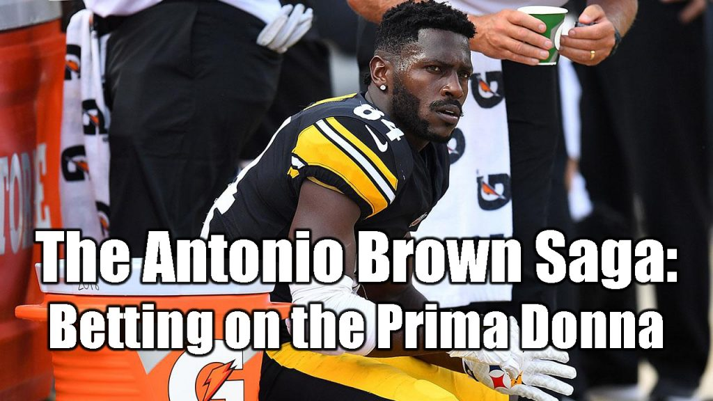 The Antonio Brown Saga: Betting on the Prima Donna