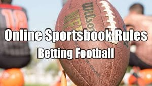 Online Sportsbook Rules | Betting Football