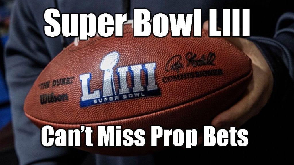 Super Bowl LIII   Can't Miss Prop Bets