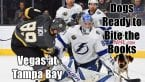Dogs Ready to Bite the Books: Vegas at Tampa Bay