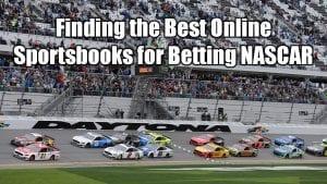 Finding the Best Online Sportsbooks for Betting NASCAR