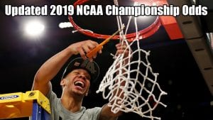 Updated 2019 NCAAM Championship Odds