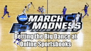 Betting the Big Dance at Online Sportsbooks
