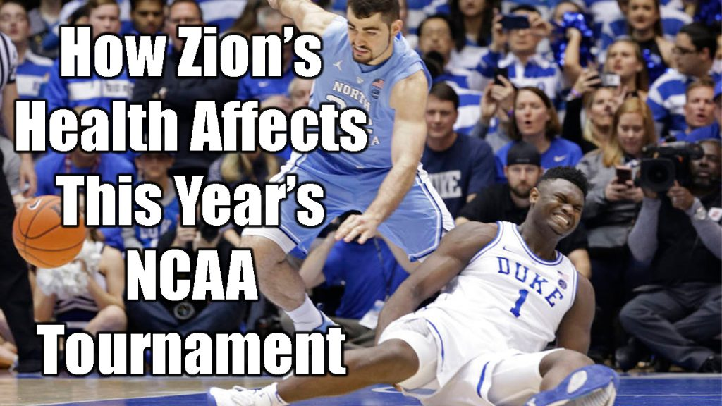 How Zion's Health Affects This Year's NCAA Tournament