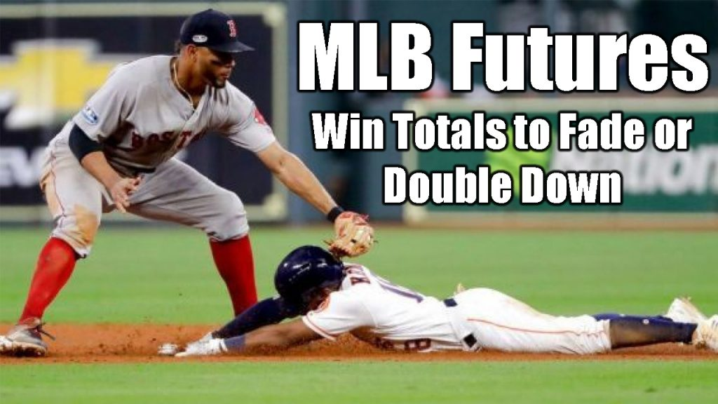 MLB Futures – Win Totals to Fade or Double Down