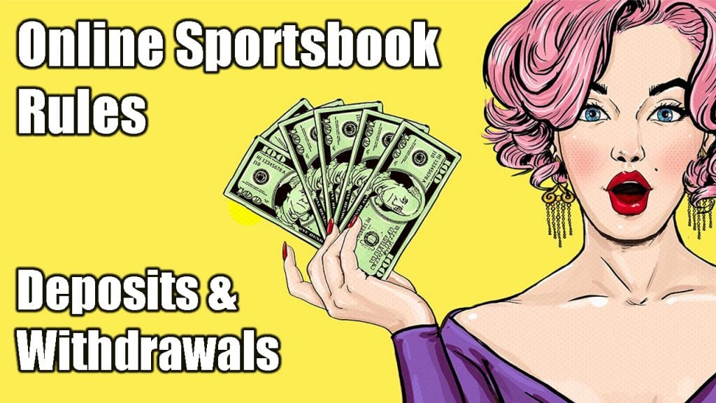 Online Sportsbook Rules | Deposits and Withdrawals