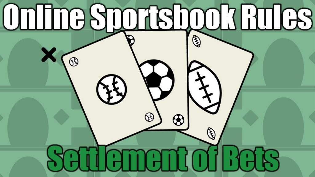Online Sportsbook Rules | Settlement of Bets