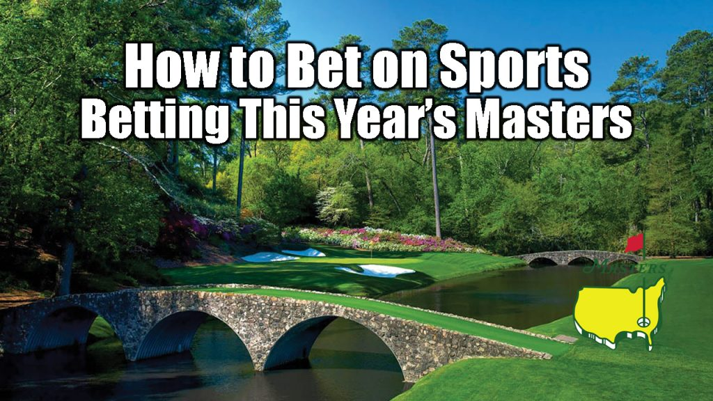 How to Bet On Sports   Betting This Year's Masters