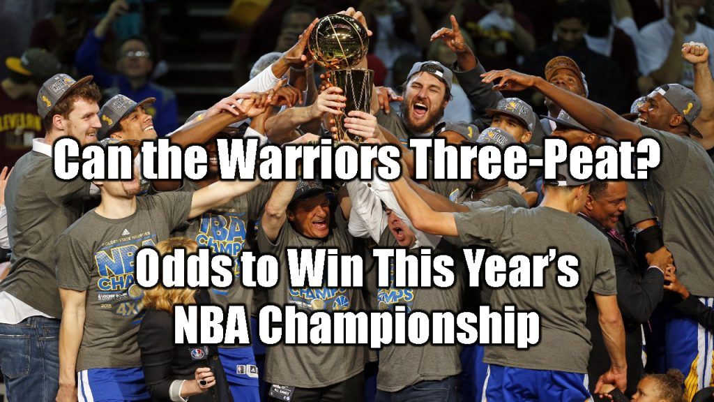 Can the Warriors Three-Peat? Odds to Win This Year's NBA