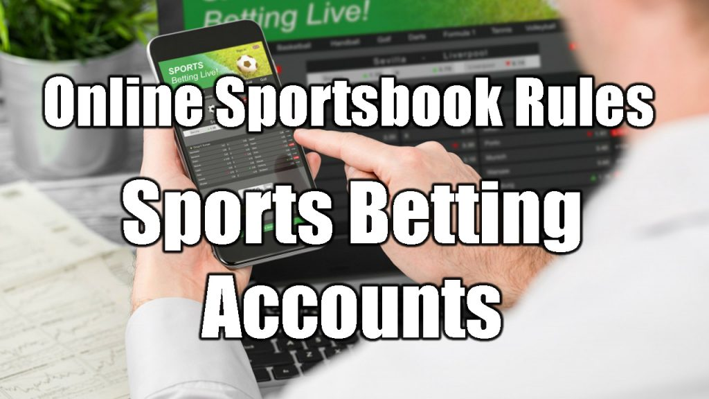 Online Sportsbook Rules | Sports Betting Accounts