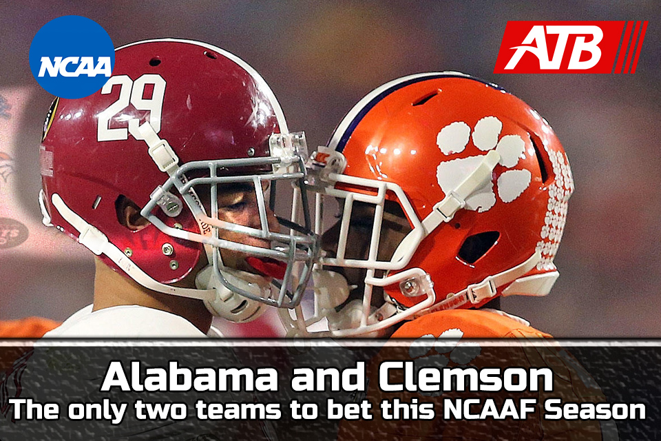 Alabama and Clemson the Only Two Teams to Bet This NCAAF Season?