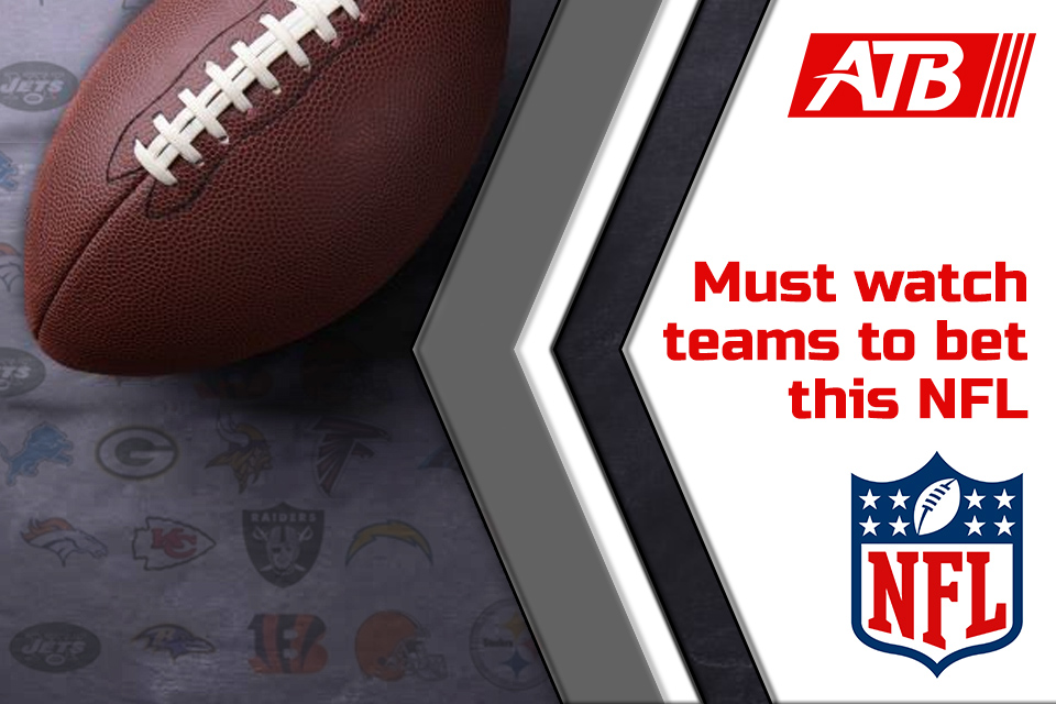 Must Watch Teams to Bet This NFL Season