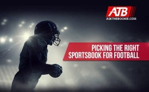Picking the right Sportsbook for Football